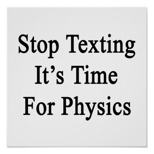 Pare Texting que es hora para la física Póster