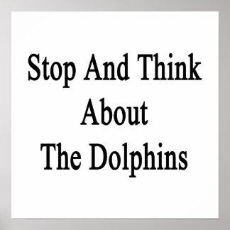Pare y piense en los delfínes poster