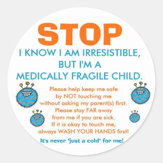 Pare y piense: Pegatinas médicamente frágiles del Etiquetas Redondas