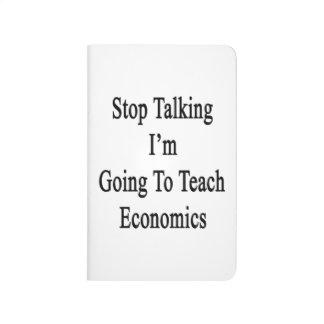 Páreme el hablar van a enseñar a la economía cuadernos grapados