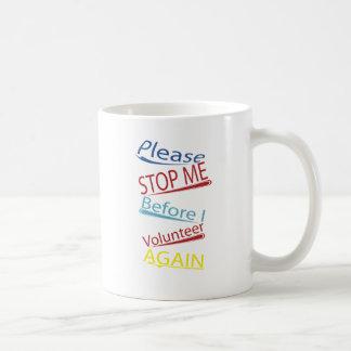 Páreme por favor antes de que me ofrezca taza