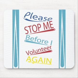 Páreme por favor antes de que me ofrezca voluntari alfombrillas de ratón