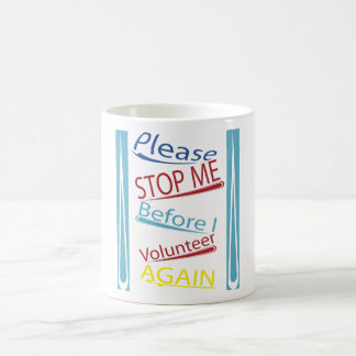 Páreme por favor antes de que me ofrezca voluntari taza de café