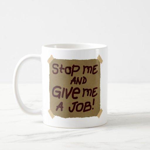 Páreme y déme un trabajo taza