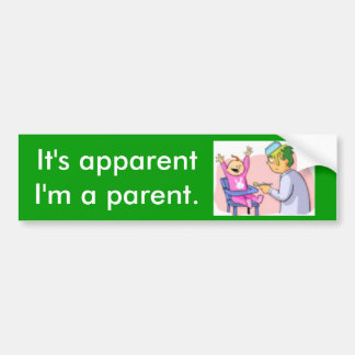 Parent, él es evidente yo son un padre etiqueta de parachoque