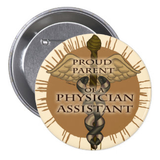 Parent Physician Assistant 3 Inch Round Button