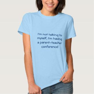 Parent-Teacher conference T Shirt