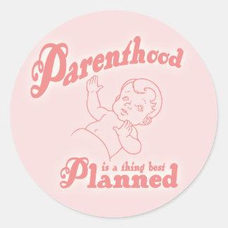 Parenthood Best Planned Classic Round Sticker