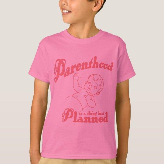 Parenthood Best Planned T-Shirt
