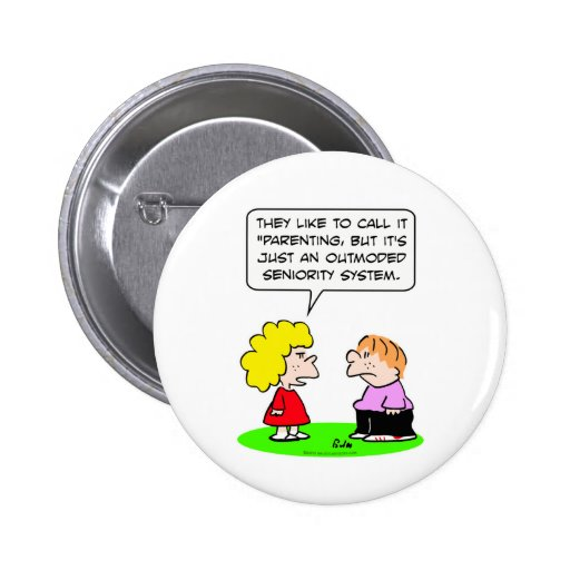 parenting outmoded seniority system pin