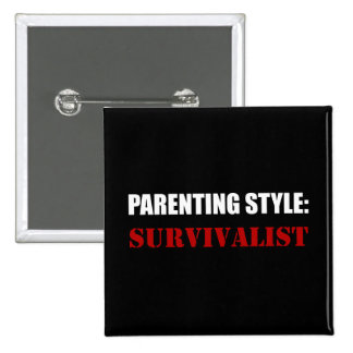 Parenting Style Survivalist Pinback Button