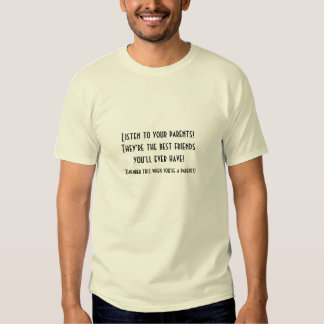 PARENTS ARE YOUR BEST FRIENDS. LEARNING LESSONS. T SHIRT