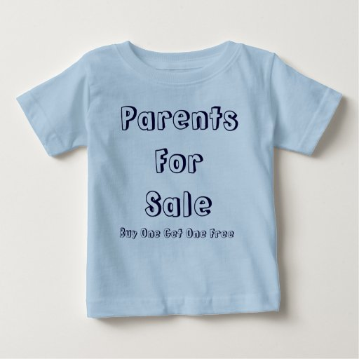 Parents for sale buy one get one free baby t shirt zazzle for Buy 1 get 1 free shirts