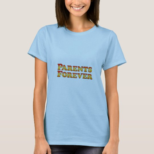 Parents Forever - Clothes Only T-Shirt