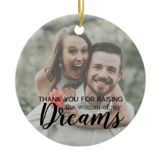 Parents of the Bride Groom Thank You Dreams Photo Ceramic Ornament