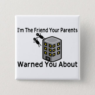 Parents Warned You About Pinback Button
