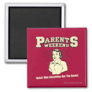 Parents Weekend: Hide Everything 2 Inch Square Magnet