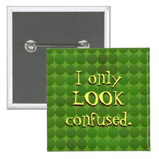 PAREZCO solamente confuso Pin Cuadrada 5 Cm
