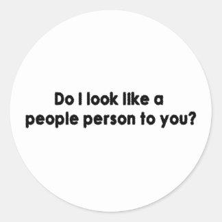 ¿Parezco una persona de la gente a usted? Pegatinas Redondas