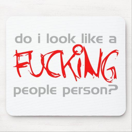 ¿Parezco una persona de la gente del ing del *** d Tapete De Raton