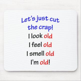 Parezco viejo, yo siento viejo… tapete de ratones
