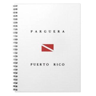 Parguera Puerto Rico Scuba Dive Flag Note Books