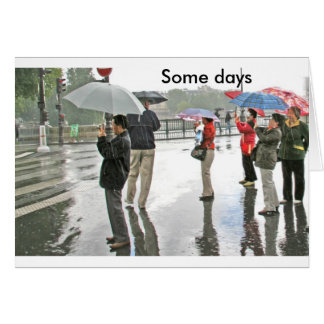 Paris_0367, Some days Card