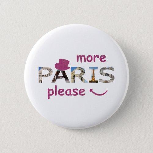 Paris Attractions More Paris Please Pink Glitter Button