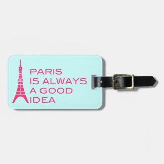 París es siempre una buena etiqueta del equipaje etiqueta para equipaje