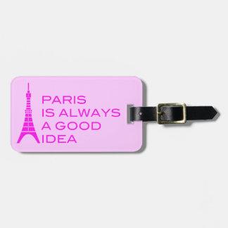 París es siempre una buena etiqueta del equipaje etiqueta de equipaje