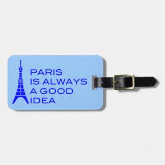 París es siempre una buena etiqueta del equipaje etiquetas maleta