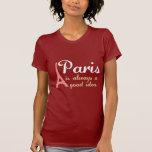 París es siempre una buena idea tshirts