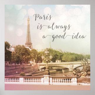 Paris Is Always A Good Idea Dreamy Photograph Poster