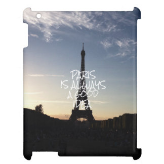 Paris is Always a Good Idea iPad Case
