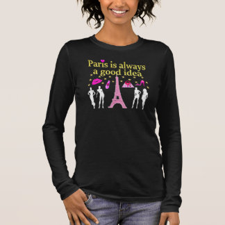 PARIS IS ALWAYS A GOOD IDEA LONG SLEEVE T-Shirt