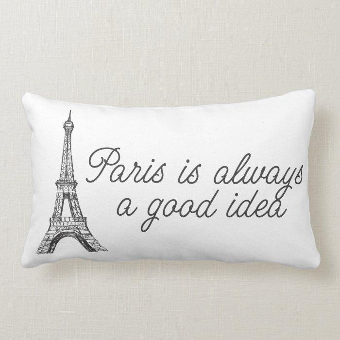Paris is always a good idea lumbar pillow