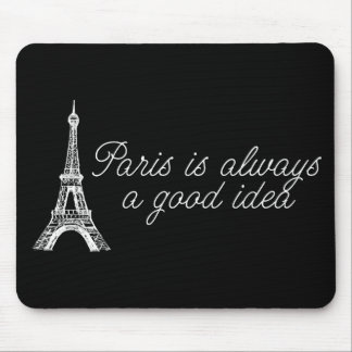 Paris is always a good idea mousepads