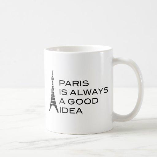 Paris Is Always A Good Idea - Mug