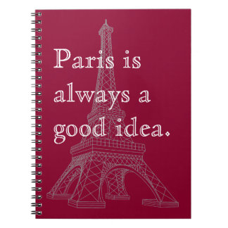 Paris is always a good idea notebook
