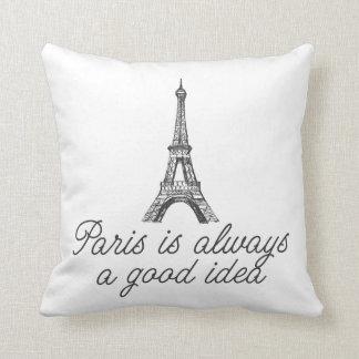 Paris is always a good idea pillow