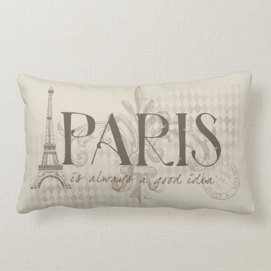 Paris Is Always A Good Idea Pillow Zazzlecom