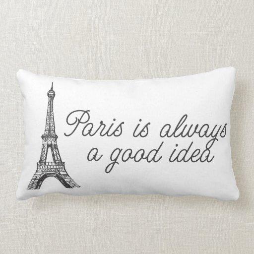 Paris is always a good idea pillows