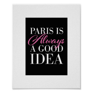 """Paris is always a good idea"" print"