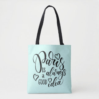 Paris Is Always A Good Idea Script Tote Bag
