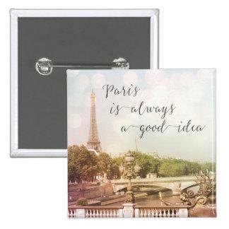 Paris Is Always A Good Idea   Square Button