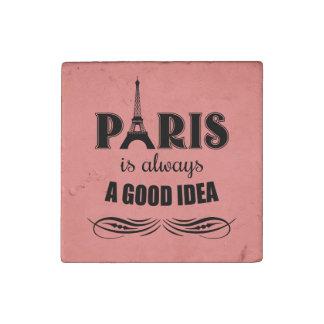 Paris is always a good idea stone magnet