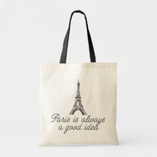 Paris is always a good idea tote bag