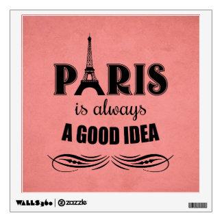 Paris is always a good idea wall sticker