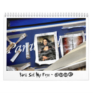 Paris Set Me Free ~ 2009 Calendar