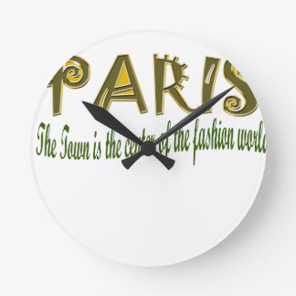 Paris The Town is The Center Of the Fashion Round Clocks